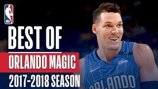 Best of Orlando Magic | 2017-2018 NBA Season