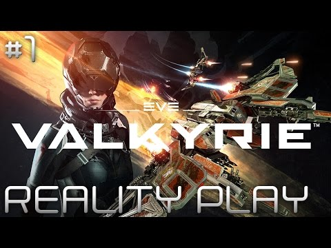 EVE : Valkyrie - On s'envoie en l'air | REALITY PLAY #1 [FR]