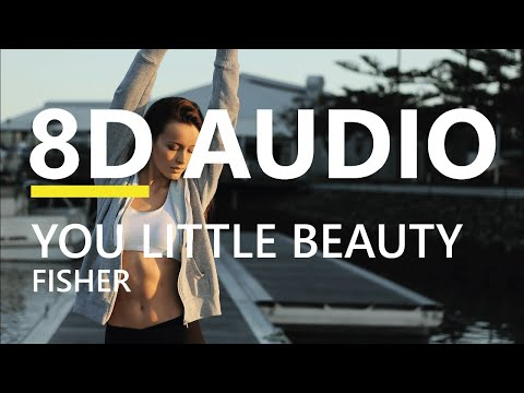 Fisher - You Little Beauty [8D Audio]