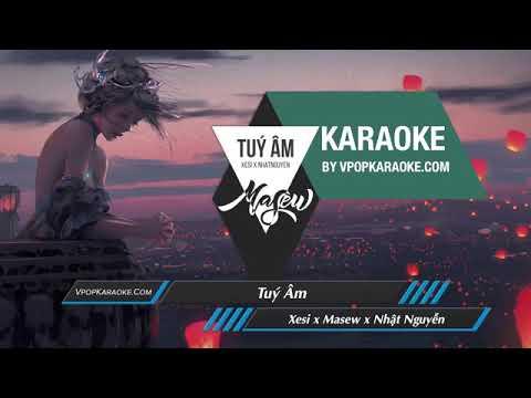 Túy Âm [Karaoke] -Xisi X Nhật Nguyễn