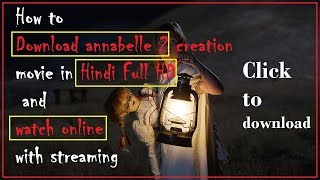 Annabelle 2 creations full hd movie in hindi dubbed download link in below