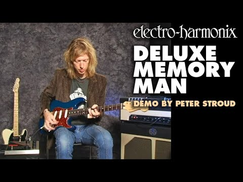 Deluxe Memory Man - Demo by Peter Stroud - Analog Delay/ Chorus/ Vibrato