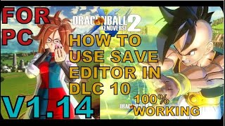 Dbxv2 DLC 10 v1.14 Save Editor | How to use save editor in dragon ball xenoverse 2