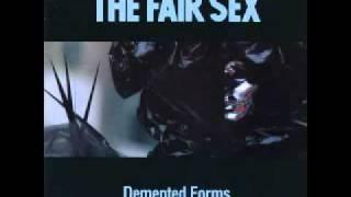 The Fair Sex - No Excuse