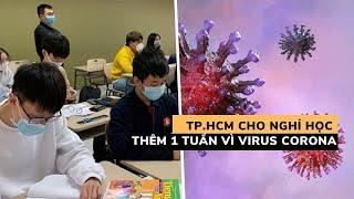 TP.HCM tiếp tục cho học sinh nghỉ học thêm 1 tuần để tránh virus corona