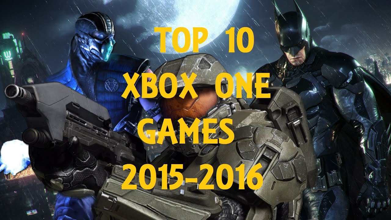 Top 10 Xbox One Games 2015 2016 Youtube