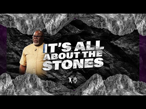 It's All About The Stones - Bishop T.D. Jakes
