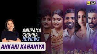 Ankahi Kahaniya | Anupama Chopra's Review | Film Companion
