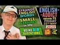 Small Pleasures / what is an Air Quote? / English Addict 75 LIVE / 22 may 2020 - Chat With Mr Duncan