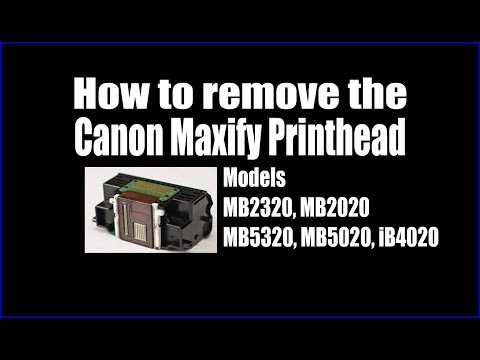 How to remove the Canon Maxify Printhead For MB2320, MB2020, MB5320, MB5020, iB4020 Printers