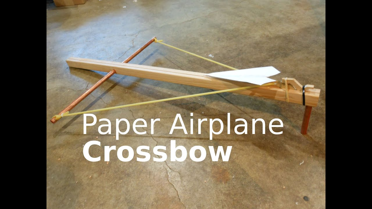fast hacks 1 paper airplane crossbow fast hacks 1 paper airplane crossbow