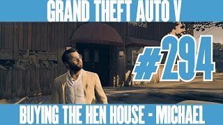 GTA 5 NEXT GEN - BUYING THE HEN HOUSE - MICHAEL - Gameplay Walkthrough No Commentary - Part 294