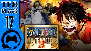 One Piece: Pirate Warriors 3 - 17 - TFS Plays (TeamFourStar)
