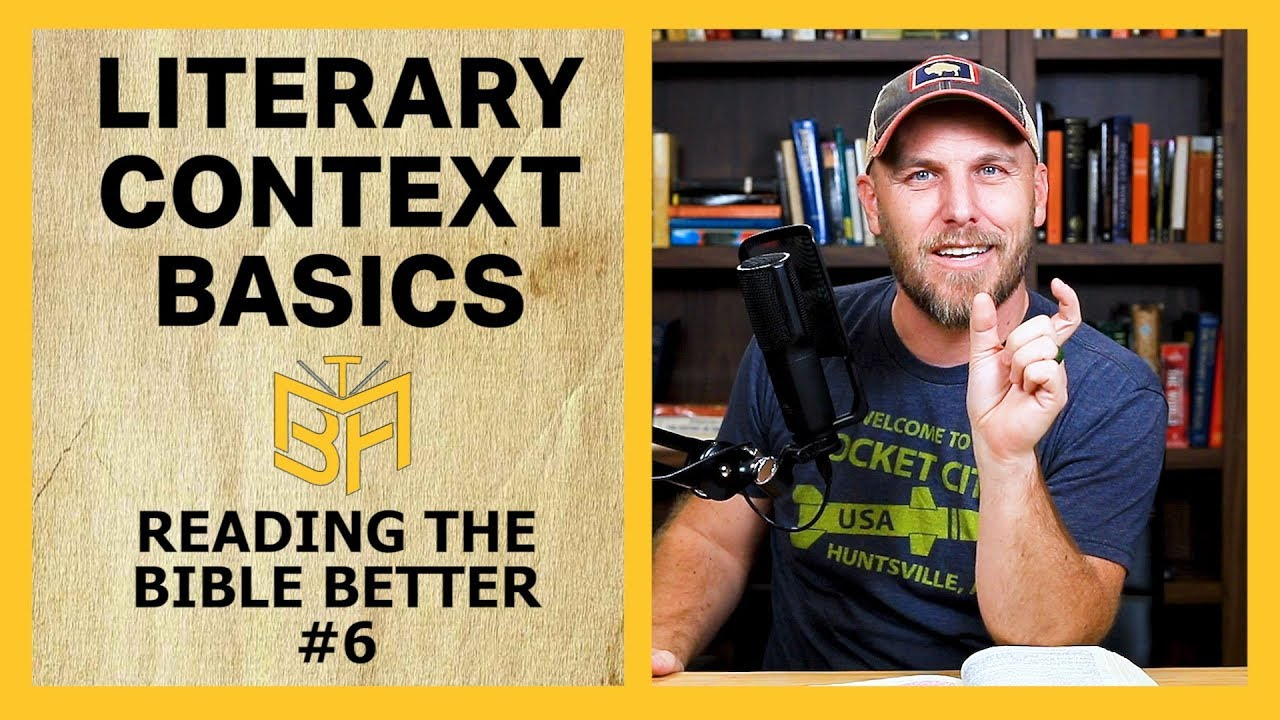 Literary Context Basics (3 Tips for Understanding the Bible better on your  own)