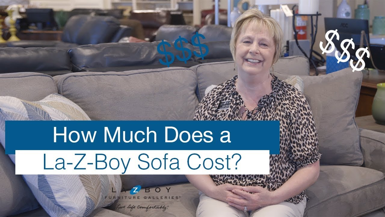 How Much Does A La Z Boy Sofa Cost