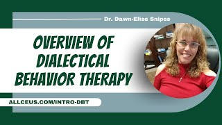 Dialectical Behavior Therapy Part 1: Theory