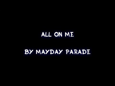 All On Me - Mayday Parade [Lyrics]