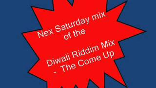 Nex Saturday   The Come Up   Diwali Riddim Mix
