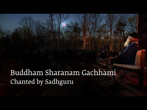 Buddham Sharanam Gachhami – Chanted by Sadhguru