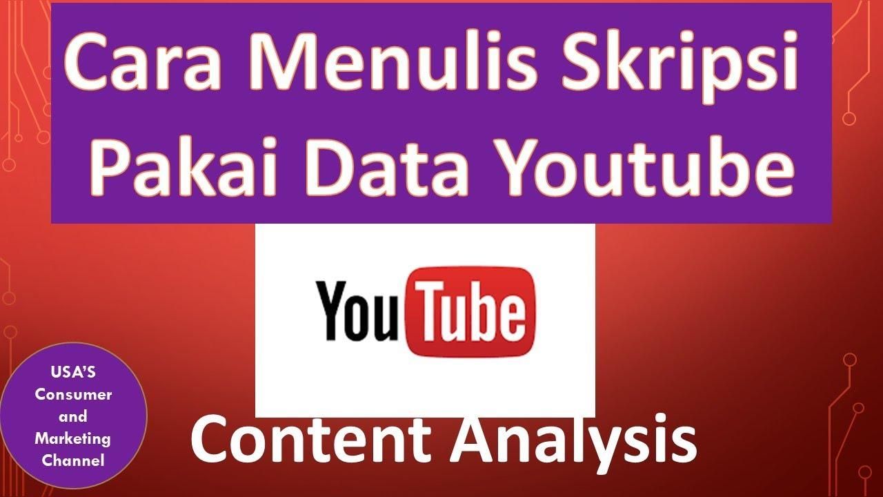 Cara Menulis Skripsi Pakai Data Youtube Untuk Cepat Lulus Sarjana Metode Analisis Konten Skripsi Youtube