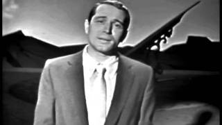 Perry Como Live - Till the End of Time - 1956