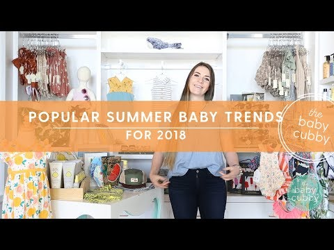 Popular Baby/Kid Summer Trends For 2018