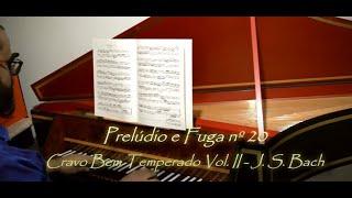 🎵 Prelúdio e Fuga nº20 do Cravo Bem Temperado Vol. II de J.S. Bach
