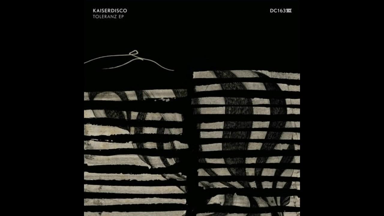 Download Kaiserdisco - Toleranz (Original mix)[Drumcode DC163]