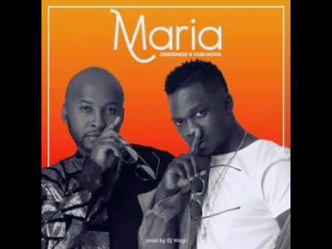 Onesimus - Maria ft Vusi Nova(Audio mp3)
