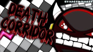 Geometry Dash - DEATH CORRIDOR (Old) 100% - by KaotikJumper (Impossible)