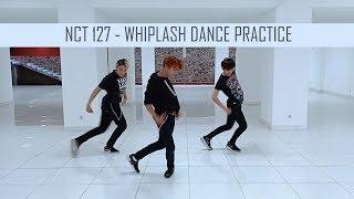 Nct 127 - whiplash dance practice cover short ver. by history maker