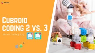 Coding Cubroid 2 & 3 App   What's the difference?    Phone Coding