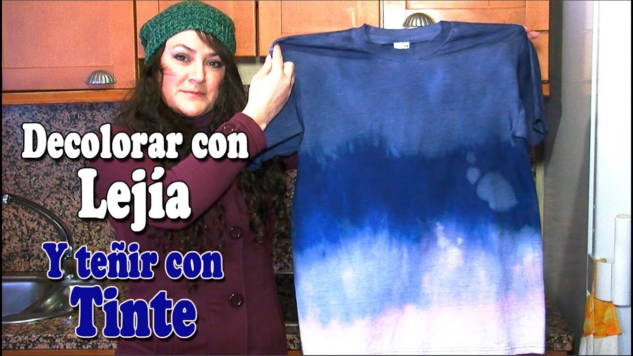 009 Decolorar Camiseta Y Teñirla Con Tinte Youtube