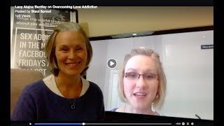 Women's Sex and Love Addiction Recovery with Lacy Alajna Bentley  5.25.18