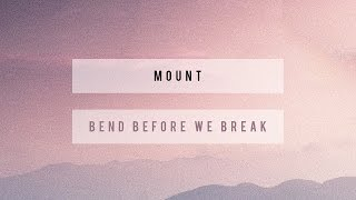 MOUNT - Bend Before We Break (Cover Art)