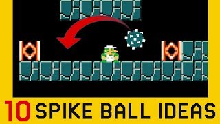 10 Ideas with Spike Balls (Part 2) - Super Mario Maker 2