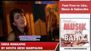 Lagu Batak - Novita Dewi Marpaung - Didia Rokkaphi Mp3
