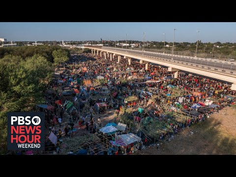 Del Rio migrant crisis: How did so many Haitians end up at the ...