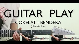 Download Mp3 Cokelat - Bendera  New Version  | Guitar Play
