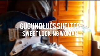 Gugun Blues Shelter - Sweet Looking Woman (Guitar Cover)