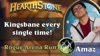 Hearthstone Arena - [Amaz Kingsbane every single time!