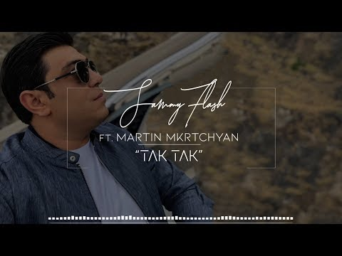 Sammy Flash Ft.  Martin Mkrtchyan - Tak Tak
