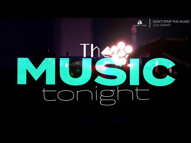 LOU GRANT / DON'T STOP THE MUSIC【Official Lyric Video】