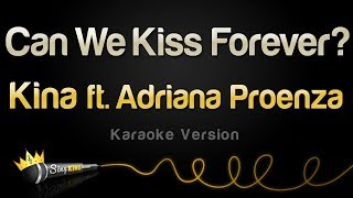 Download Kina ft. Adriana Proenza - Can We Kiss Forever? (Karaoke Version)
