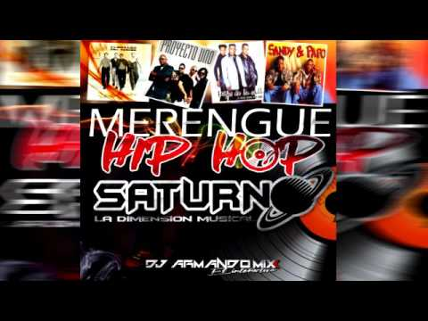 MERENGUE HIP HOP SATURNO LA DIMENSION MUSICAL DJ ARMANDO MIX