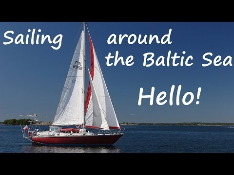 Baltic sailing #1 - Sailing Around The Baltic Sea - Hello!