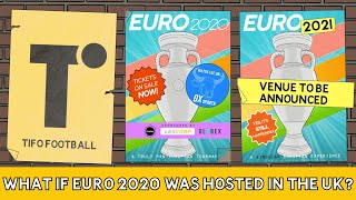 What if Euro 2020 was hosted in the UK?