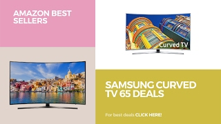 Samsung Curved TV 65 Deals Amazon Best Sellers