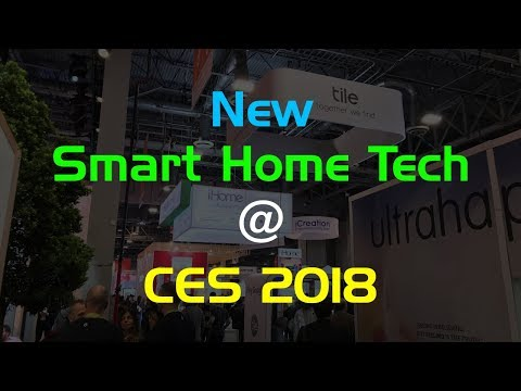 New Smart Home Tech at CES 2018
