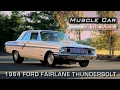 Muscle Car Of The Week Video Episode #188: 1964 Ford Fairlane Thunderbolt